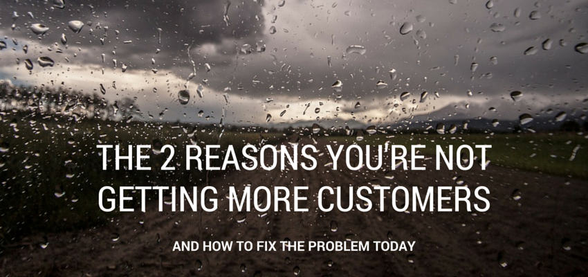 Reasons-Youre-Not-Getting-More-Customers